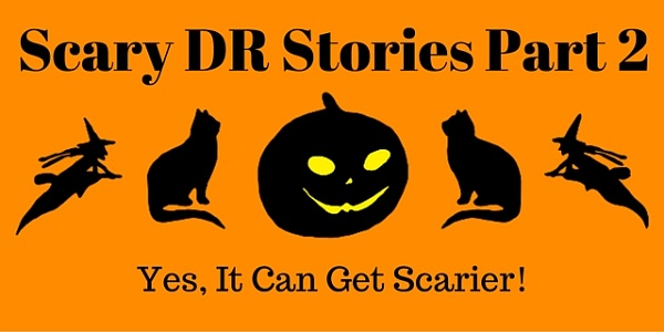 Scary DR Stories Part 2